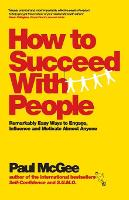 How to Succeed with People: ...