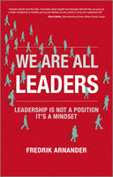 We are All Leaders: Leadership is Not...