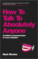How to Talk to Absolutely Anyone:...