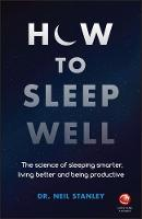 How to Sleep Well: The Science of...