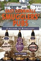 East Cornwall Smugglers' Pubs:...
