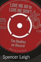Love Me Do to Love Me Don't: The...