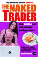 The Naked Trader: How Anyone Can Make...
