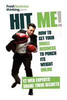 Hit Me!: How to Get Your Small...
