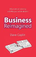 Business Reimagined: Why Work Isn't...