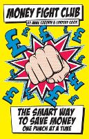 Money Fight Club: The Smart Way to...