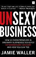 Unsexy Business: How 12 entrepreneurs...