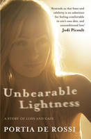Unbearable Lightness: A Story of Loss...