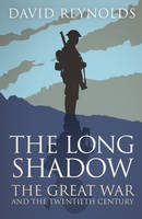The Long Shadow: The Great War and ...