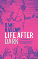 Life After Dark: A History of British...