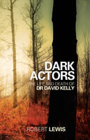 Dark Actors: The Life and Death of...