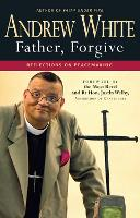 Father, Forgive: Reflections on...