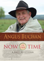 Now is the Time: A Daily Devotional