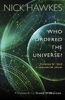 Who Ordered the Universe?: Evidence...