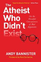 The Atheist Who Didn't Exist: Or: the...