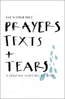 Prayers, Texts and Tears: A Creative...