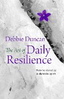 The Art of Daily Resilience: How to...