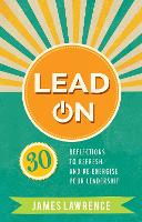 Lead On: 30 reflections to refresh ...