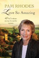Love So Amazing: 40 reflections on my...