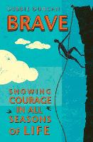 Brave: Showing courage in all seasons...