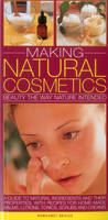 Making Natural Cosmetics: Beauty the...