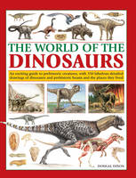 The World of the Dinosaurs: An...