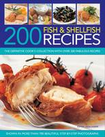 200 Fish & Shellfish Recipes: The...