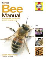 Bee Manual: The Complete Step-by-step...