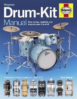 Drum-kit Manual: How to Buy, Maintain...