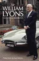 Sir William Lyons: The Official...