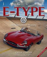 Jaguar E-Type: The Definitive History