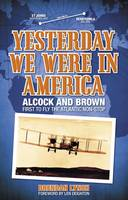 Yesterday We Were in America: Alcock...