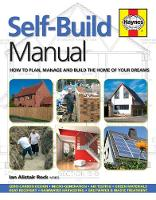 Self-Build Manual: How to Plan, ...
