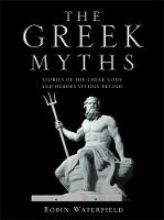 The Greek Myths: Stories of the Greek...
