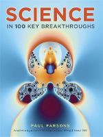 Science in 100 Key Breakthroughs