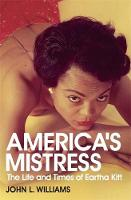America's Mistress: The Life and ...