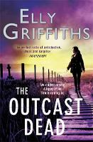The Outcast Dead: A Ruth Galloway...
