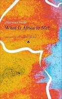 What is Africa to Me?: Fragments of a...