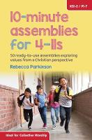 10-Minute Assemblies for 4-11s: 50...