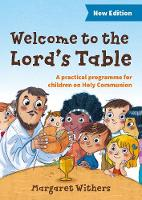 Welcome to the Lord's Table: A...