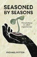 Seasoned by Seasons: Flourishing in...