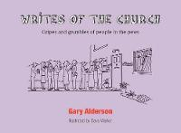 Writes of the Church: Gripes and...