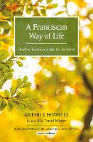 A Franciscan Way of Life: Brother...