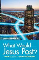 What Would Jesus Post?: A Biblical...