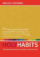 Holy Habits: Biblical Teaching:...