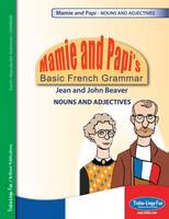 Mamie and Papi's Basic French Grammar...