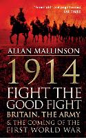 1914: Fight the Good Fight: Britain,...