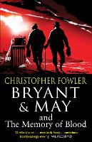 Bryant & May and the Memory of Blood:...