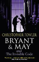 Bryant & May and the Invisible Code:...