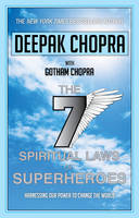 Seven Spiritual Laws of Superheroes:...